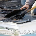 Know the Enemies: Taking a Proactive Roofing Approach