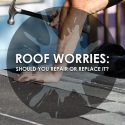 Roof Worries: Should You Repair or Replace It?