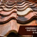 4 Warning Signs That Your Roof Is Failing