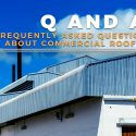 Q and A: Frequently Asked Questions About Commercial Roofing