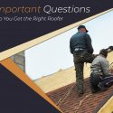 5 Important Questions to Help You Get the Right Roofer
