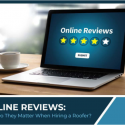 Online Reviews: Why Do They Matter When Hiring a Roofer?