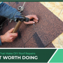 Risks That Make DIY Roof Repairs Not Worth Doing